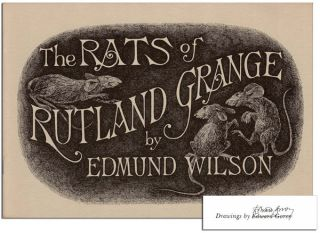THE RATS OF RUTLAND GRANGE - SIGNED. Edmund Wilson, Edward Gorey, poem, illusrations
