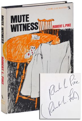 MUTE WITNESS - SIGNED. Robert L. Pike, pseud. Robert L. Fish