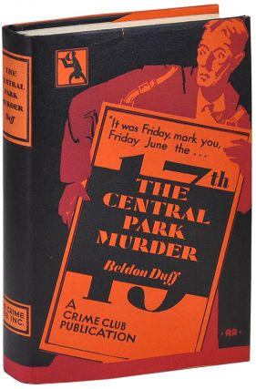 THE CENTRAL PARK MURDER. Beldon Duff, pseud. of Ethel Sharp