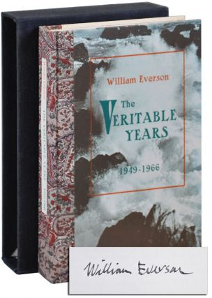 THE VERITABLE YEARS, 1949-1966 - DELUXE ISSUE, SIGNED WITH HOLOGRAPH POEM. William Everson