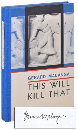 THIS WILL KILL THAT - LIMITED EDITION, SIGNED. Gerard Malanga