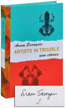 ARTISTS IN TROUBLE: NEW STORIES - DELUXE ISSUE, SIGNED. Aram Saroyan
