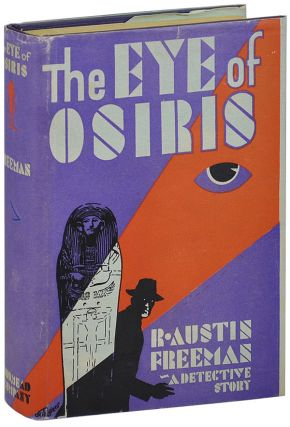 THE EYE OF OSIRIS: A DETECTIVE STORY. R. Austin Freeman