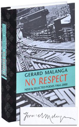 NO RESPECT: NEW & SELECTED POEMS 1964-2000 - DELUXE ISSUE, SIGNED. Gerard Malanga