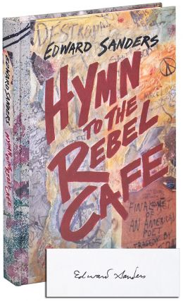 HYMN TO THE REBEL CAFE - DELUXE ISSUE, SIGNED. Edward Sanders