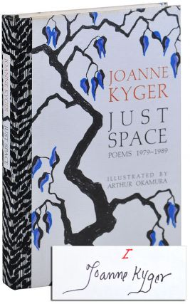 JUST SPACE: POEMS 1979-1989 - DELUXE ISSUE, SIGNED. Joanne Kyger, Arthur Okamura, poems,...
