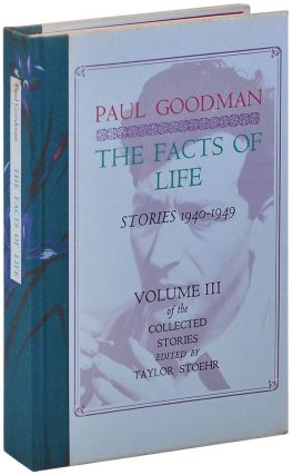 THE FACTS OF LIFE: STORIES 1940-1949. VOLUME III OF THE COLLECTED STORIES - LIMITED EDITION. Paul...