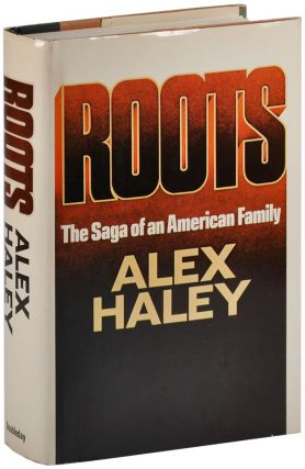 ROOTS. Alex Haley