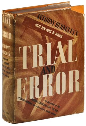 TRIAL AND ERROR. Anthony Berkeley, pseud. of Anthony Berkeley Cox