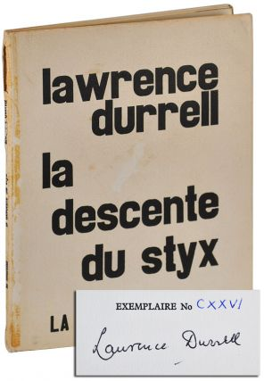 LA DESCENTE DU STYX - LIMITED EDITION, SIGNED. Lawrence Durrell