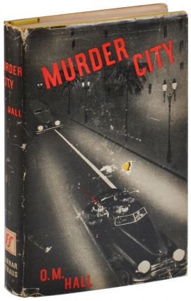 MURDER CITY. O. M. Hall, Oakley Maxwell