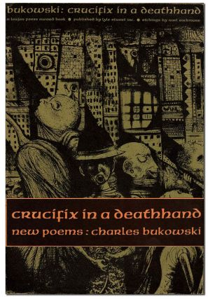 "CRUCIFIX IN A DEATHHAND: NEW POEMS 1963-1965 - ""BAYBERRY EDITION"" ONE OF 10 COPIES, WITH TWO..."