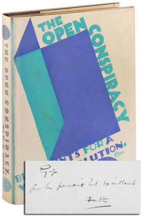 THE OPEN CONSPIRACY: BLUE PRINTS FOR A WORLD REVOLUTION - INSCRIBED TO HIS SON. H. G. Wells, ....