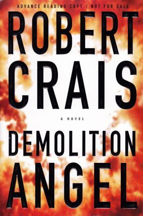 DEMOLITION ANGEL - SIGNED ADVANCE READING COPY. Robert Crais