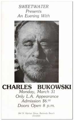 SWEETWATER PRESENTS AN EVENING WITH CHARLES BUKOWSKI. MONDAY, MARCH 31. Charles Bukowski