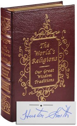 THE WORLD'S RELIGIONS: OUR GREAT WISDOM TRADITIONS - LIMITED EDITION, SIGNED. Huston Smith
