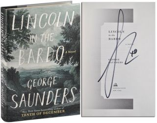 LINCOLN IN THE BARDO: A NOVEL - SIGNED. George Saunders