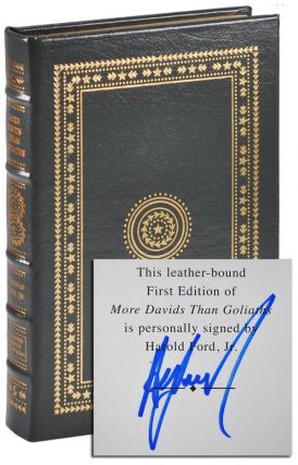 MORE DAVIDS THAN GOLIATHS: A POLITICAL EDUCATION - LIMITED EDITION, SIGNED. Jr. Harold Ford