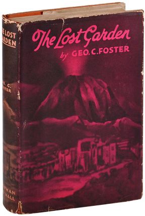 THE LOST GARDEN. George Foster, ecil