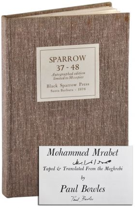 SPARROW 37-48 - DELUXE ISSUE, SIGNED. Paul Bowles, Norman Glass, Clayton Eshleman, Gilbert...