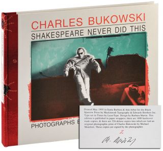 SHAKESPEARE NEVER DID THIS - DELUXE ISSUE, SIGNED. Charles Bukowski, Michael Montfort, text,...
