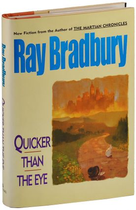 QUICKER THAN THE EYE. Ray Bradbury