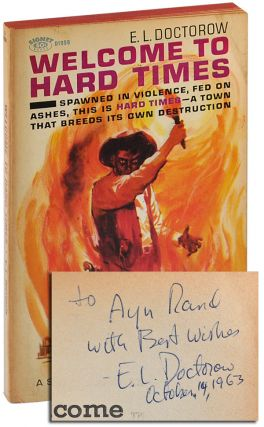 WELCOME TO HARD TIMES - INSCRIBED TO AYN RAND. E. L. Doctorow
