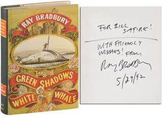 GREEN SHADOWS, WHITE WHALE: A NOVEL - INSCRIBED TO WILLIAM SAFIRE. Ray Bradbury