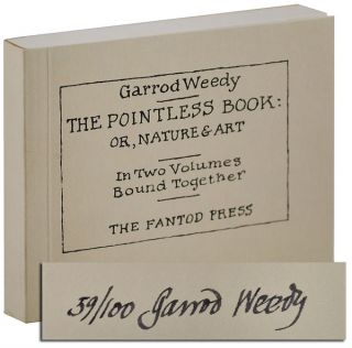 THE POINTLESS BOOK: OR, NATURE & ART. IN TWO VOLUMES BOUND TOGETHER - LIMITED EDITION, SIGNED....