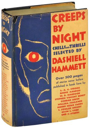 CREEPS BY NIGHT: CHILLS AND THRILLS SELECTED BY DASHIELL HAMMETT. Dashiell Hammett