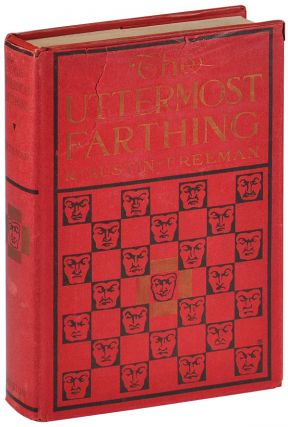 THE UTTERMOST FARTHING: A SAVANT'S VENDETTA. R. Austin Freeman, H. Weston Taylor, novel,...