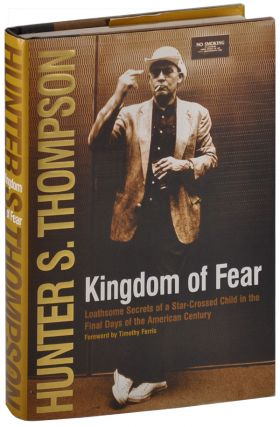 KINGDOM OF FEAR: LOATHSOME SECRETS OF A STAR-CROSSED CHILD IN THE FINAL DAYS OF THE AMERICAN...