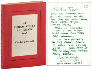AT TERROR STREET AND AGONY WAY - THE DEDICATION COPY. Charles Bukowski