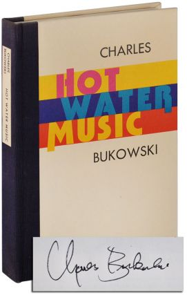 HOT WATER MUSIC - LIMITED EDITION, SIGNED. Charles Bukowski