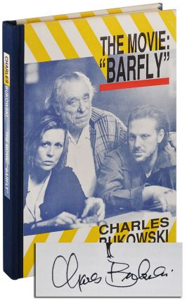 "THE MOVIE: ""BARFLY."" AN ORIGINAL SCREENPLAY BY CHARLES BUKOWSKI FOR A FILM BY BARBET SCHROEDER...."