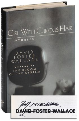 GIRL WITH CURIOUS HAIR - SIGNED. David Foster Wallace