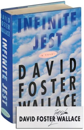 INFINITE JEST: A NOVEL - SIGNED. David Foster Wallace