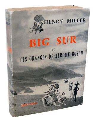 BIG SUR ET LES ORANGES DE JÉROME BOSCH (BIG SUR AND THE ORANGES OF HIERONIMOUS BOSCH). Henry Miller