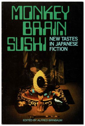 MONKEY BRAIN SUSHI: NEW TASTES IN JAPANESE FICTION - ADVANCE COPY. Haruki Murakami, Michio...