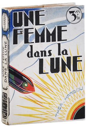 UNE FEMME DANS LA LUNE (THE WOMAN IN THE MOON). novel, screenplay, Thea von Harbou, Fritz Lang,...