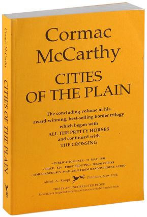 CITIES OF THE PLAIN - UNCORRECTED PROOF COPY. Cormac McCarthy
