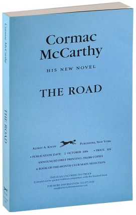 THE ROAD - UNCORRECTED PROOF COPY. Cormac McCarthy