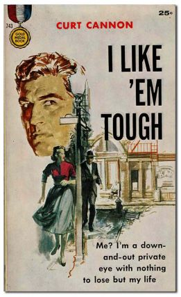 I LIKE 'EM TOUGH. Curt Cannon, Gerry Powell, pseud. of Evan Hunter, cover art