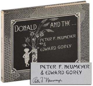DONALD AND THE... [SIGNED]. Peter F. Neumeyer, Edward Gorey, story, illustrations