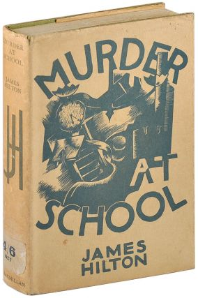 MURDER AT SCHOOL: A DETECTIVE FANTASIA. James Hilton