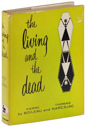 THE LIVING AND THE DEAD. Pierre Boileau, Thomas Narcejac, Geoffrey Sainsbury, novel, translation