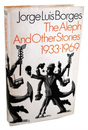 THE ALEPH AND OTHER STORIES 1933-1969 - UNCORRECTED PROOF COPY IN TRIAL DUSTJACKET. Jorge Luis...