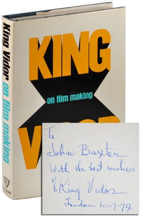 KING VIDOR ON FILM MAKING - INSCRIBED TO JOHN BAXTER. King Vidor