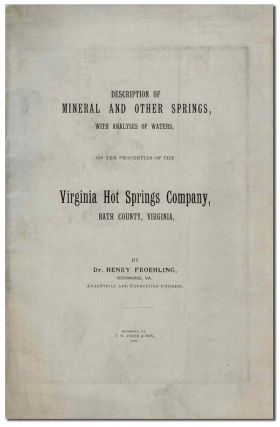DESCRIPTION OF MINERAL AND OTHER SPRINGS, WITH ANALYSES OF WATERS, ON THE PROPERTIES OF THE...