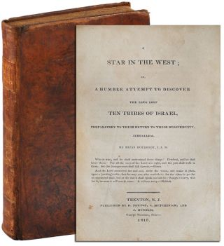 A STAR IN THE WEST; OR, A HUMBLE ATTEMPT TO DISCOVER THE LONG LOST TEN TRIBES OF ISRAEL,...